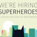 We're hiring superheros!